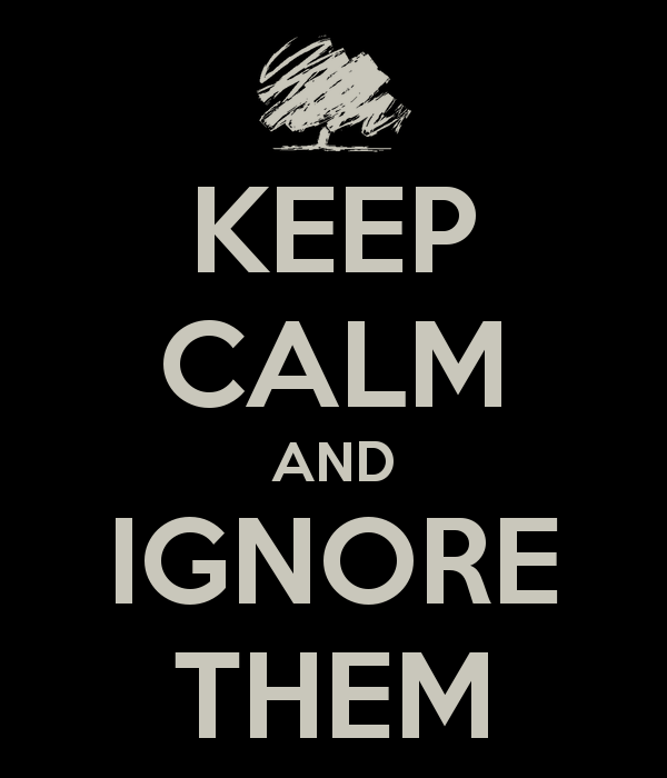 keep-calm-and-ignore-them-11